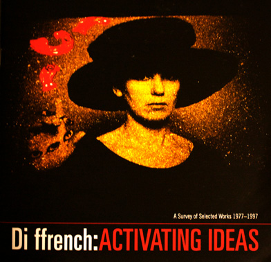 Di ffrench: Activating Ideas: A Survey of Selected Works 1977–2007, QUT Art Museum, Brisbane (2008)